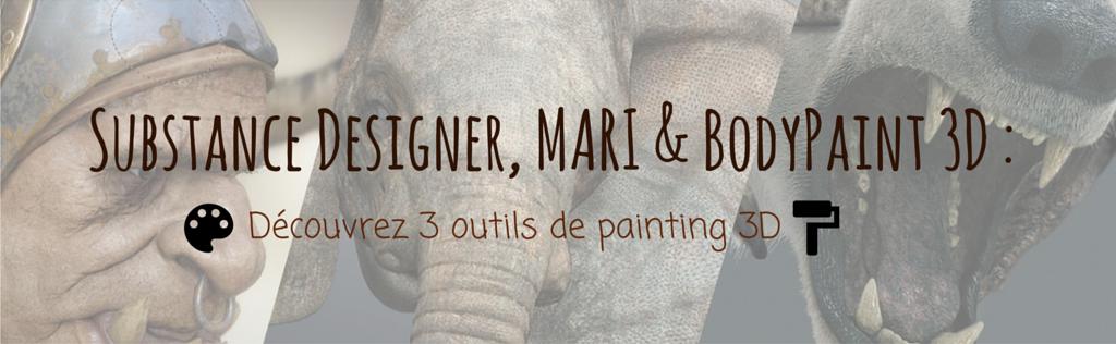 Substance Designer, MARI & BodyPaint 3D -découvrez 3 outils de painting 3D